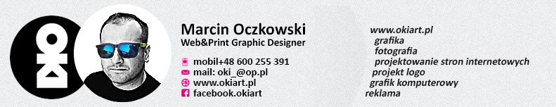 www.okiart.pl | Marcin Oczkowski | fotograf | grafika | projektowanie stron internetowych | logo projekt | grafik komputerowy | reklama | wizytówki | ulotki | plakaty | drukarnia cyfrowa | drukarnia offsetowa | drukarnia wielkoformatowa | agencja reklamowa